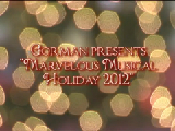 """Gorman presents: """"a Marvelous Musical Holiday"""""""