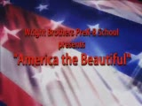 """Wright Brothers PK-8 Presents """"America the Beautiful"""""""