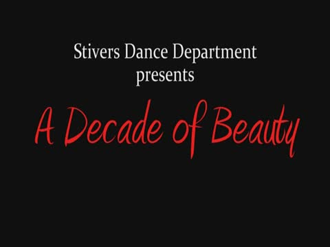 """Stivers Dance Department presents: """"A Decade of Beauty"""""""